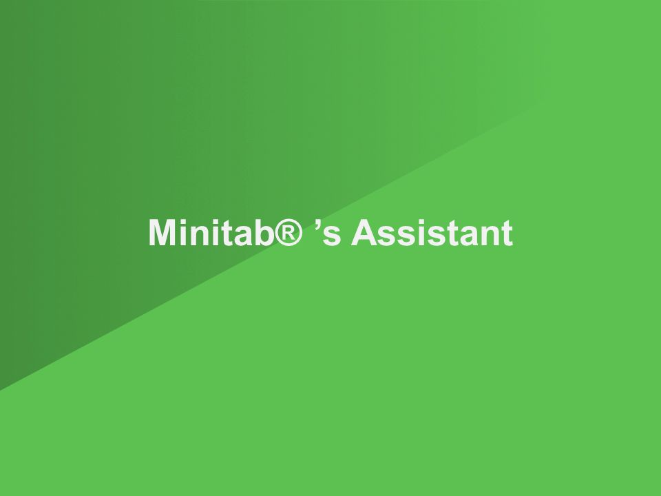 Minitab® 's Assistant