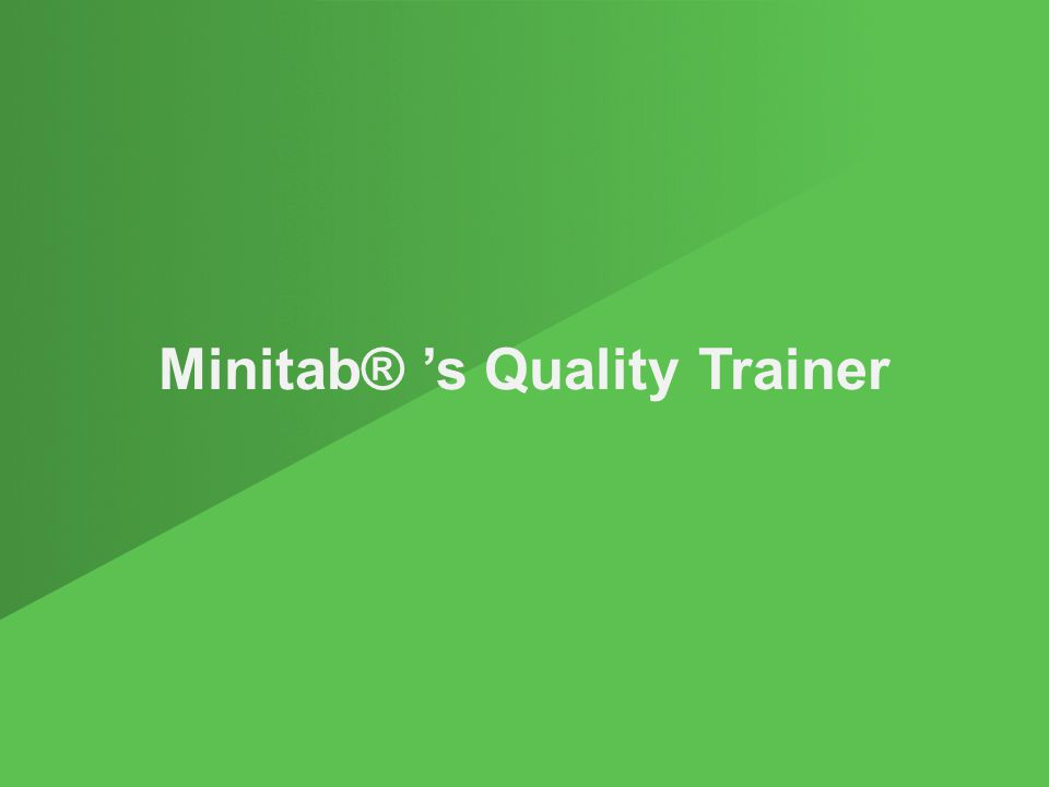 Minitab® 's Quality Trainer