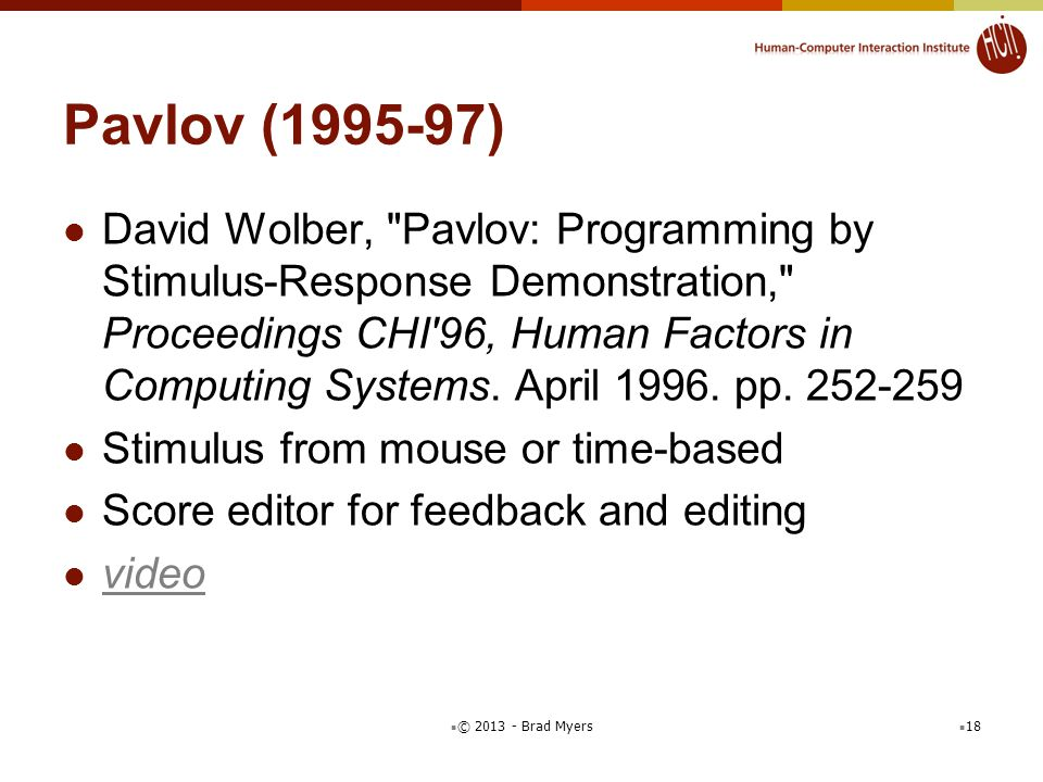 Pavlov (1995-97) David Wolber, Pavlov: Programming by Stimulus-Response Demonstration, Proceedings CHI 96, Human Factors in Computing Systems.