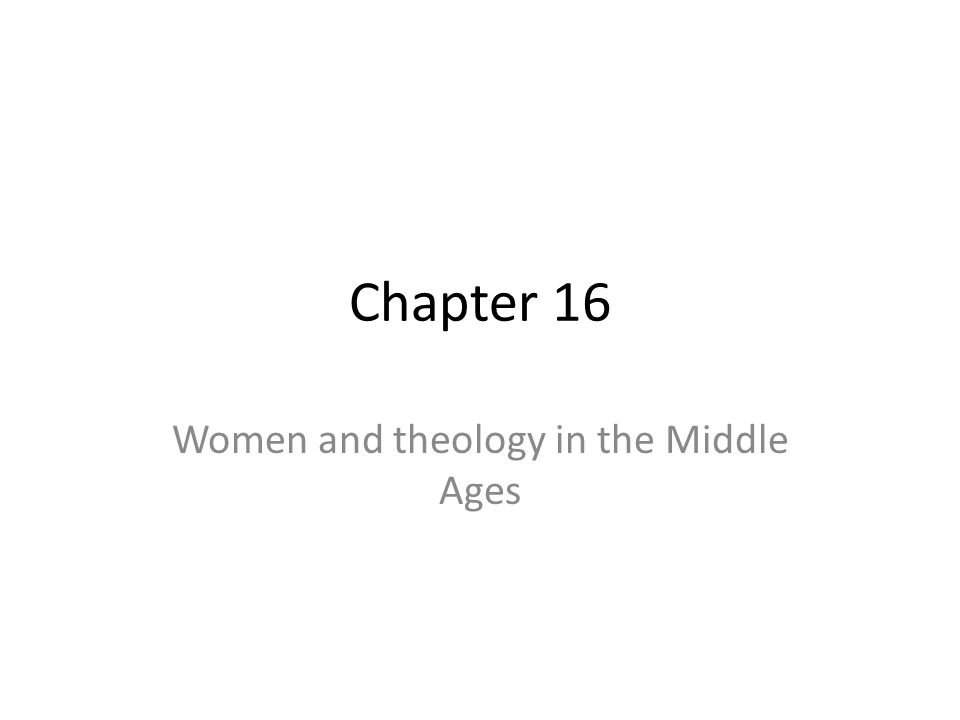 Chapter 16 Women and theology in the Middle Ages