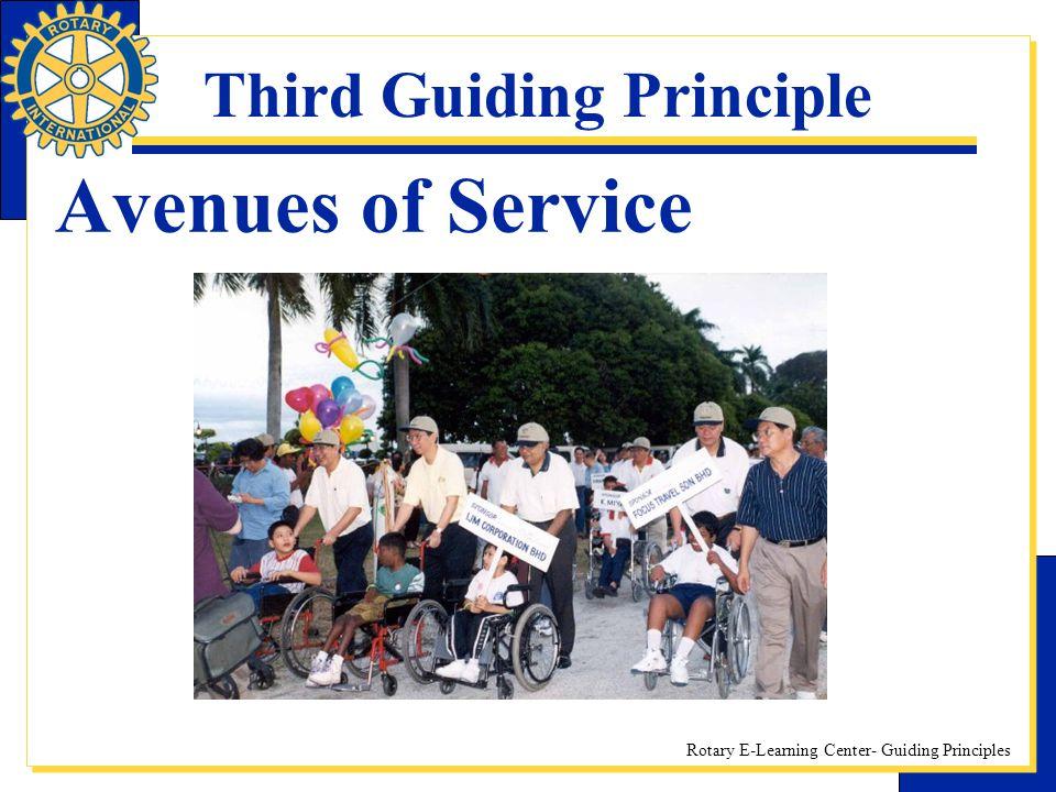 Rotary E-Learning Center- Guiding Principles Third Guiding Principle Avenues of Service