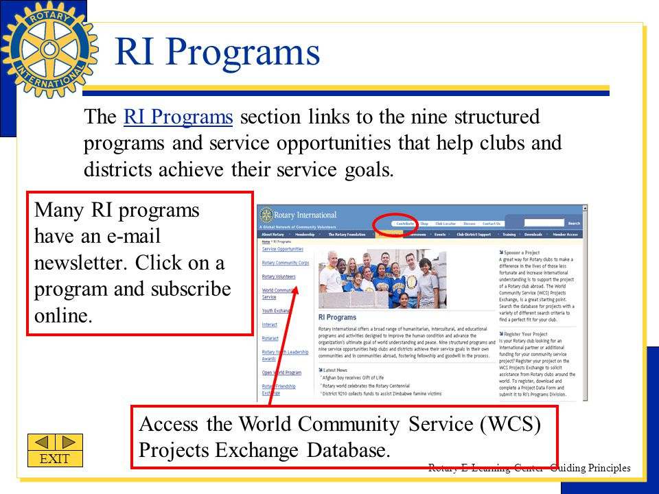 Rotary E-Learning Center- Guiding Principles RI Programs Many RI programs have an e-mail newsletter. Click on a program and subscribe online. Access t
