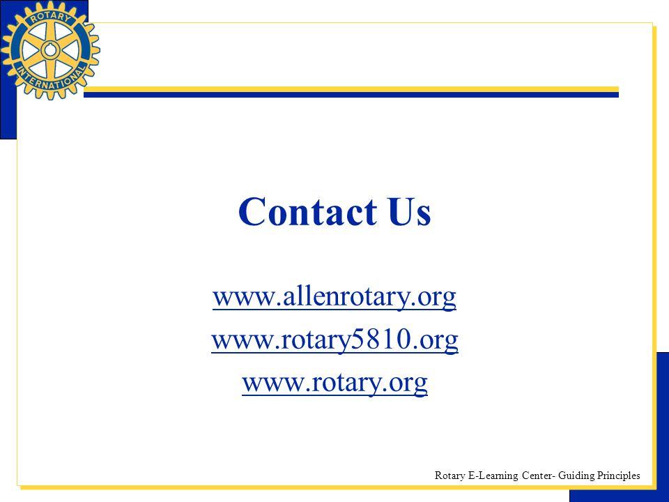 Rotary E-Learning Center- Guiding Principles Contact Us www.allenrotary.org www.rotary5810.org www.rotary.org