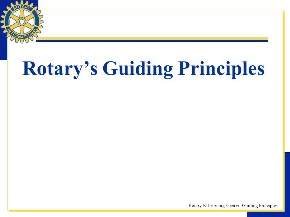 Rotary E-Learning Center- Guiding Principles Rotary's Guiding Principles