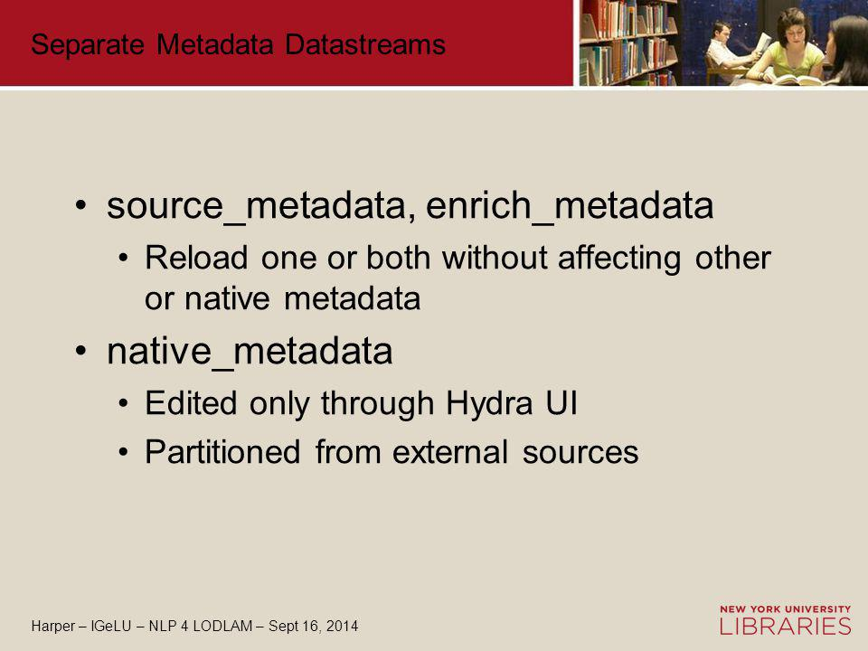 Harper – IGeLU – NLP 4 LODLAM – Sept 16, 2014 Metadata Provenance