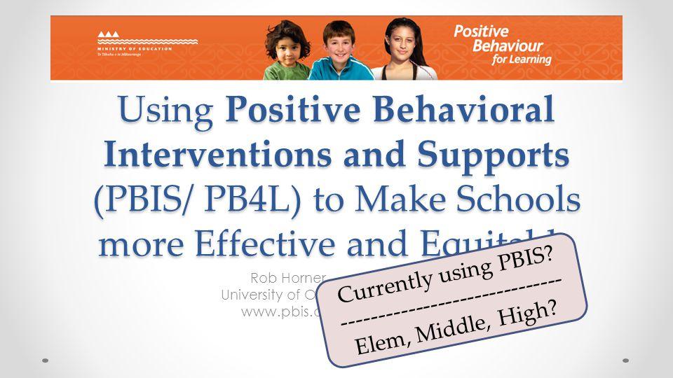 Goals Define purpose of PBIS Define core features of PBIS Define how PBIS helps schools be more effective learning environments Define how PBIS helps schools be more equitable learning environments.
