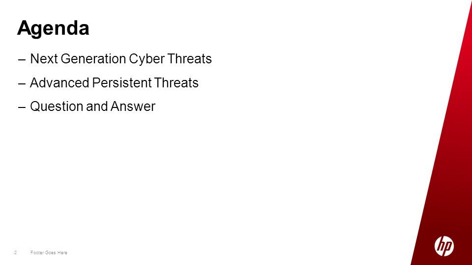 2 Footer Goes Here 2 –Next Generation Cyber Threats –Advanced Persistent Threats –Question and Answer Agenda