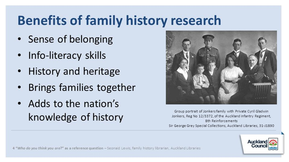 "4 ""Who do you think you are?"" as a reference question – Seonaid Lewis, family history librarian, Auckland Libraries Benefits of family history researc"