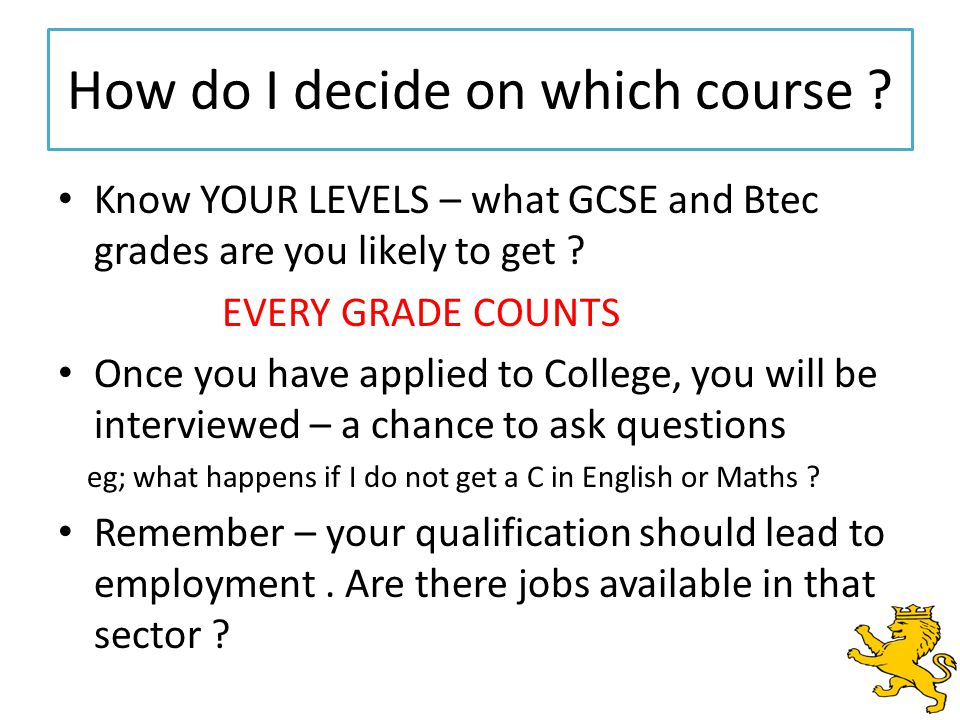 How do I decide on which course .