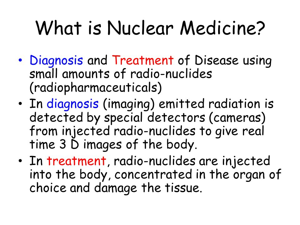 What is Nuclear Medicine.