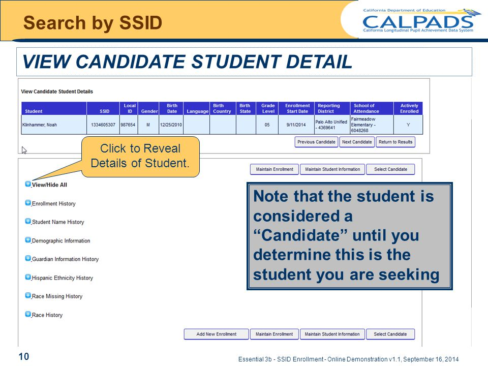 Essential 3b - SSID Enrollment - Online Demonstration v1.1, September 16, 2014 Search by SSID VIEW CANDIDATE STUDENT DETAIL Click to Reveal Details of Student.