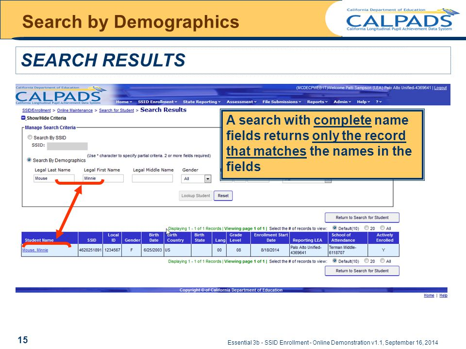 Essential 3b - SSID Enrollment - Online Demonstration v1.1, September 16, 2014 Search by Demographics SEARCH RESULTS A search with complete name fields returns only the record that matches the names in the fields 15