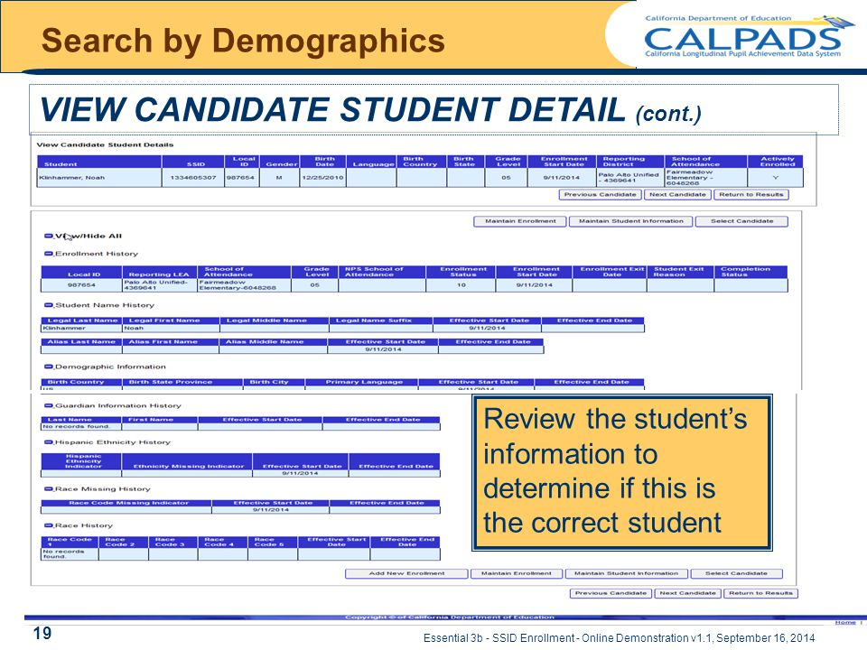 Essential 3b - SSID Enrollment - Online Demonstration v1.1, September 16, 2014 Search by Demographics VIEW CANDIDATE STUDENT DETAIL (cont.) Review the