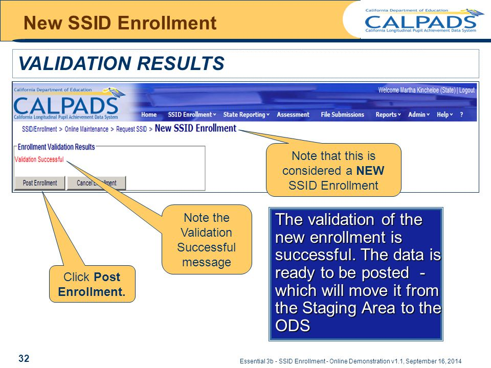 Essential 3b - SSID Enrollment - Online Demonstration v1.1, September 16, 2014 New SSID Enrollment VALIDATION RESULTS Click Post Enrollment.