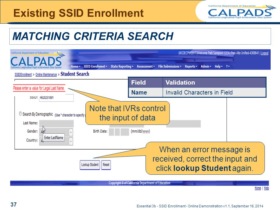 Essential 3b - SSID Enrollment - Online Demonstration v1.1, September 16, 2014 Existing SSID Enrollment MATCHING CRITERIA SEARCH Note that IVRs contro