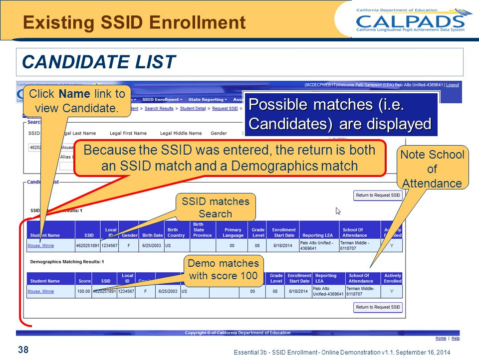 Essential 3b - SSID Enrollment - Online Demonstration v1.1, September 16, 2014 Existing SSID Enrollment CANDIDATE LIST Note School of Attendance SSID matches Search Because the SSID was entered, the return is both an SSID match and a Demographics match Possible matches (i.e.
