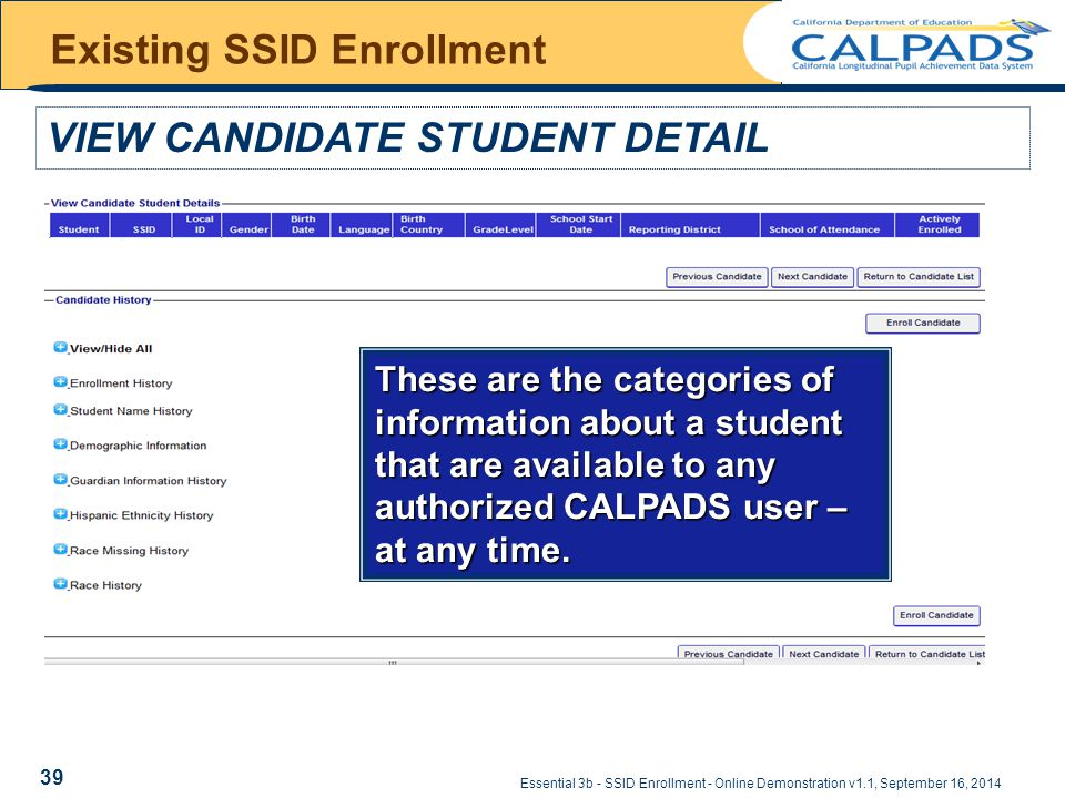 Essential 3b - SSID Enrollment - Online Demonstration v1.1, September 16, 2014 Existing SSID Enrollment VIEW CANDIDATE STUDENT DETAIL > xxx These are