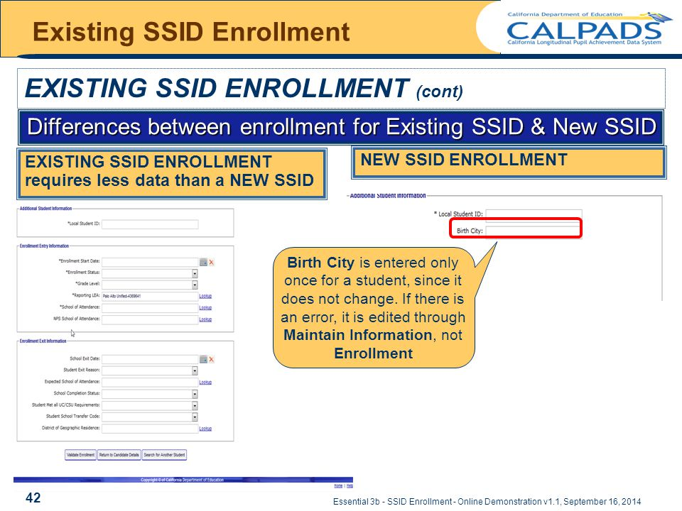 Essential 3b - SSID Enrollment - Online Demonstration v1.1, September 16, 2014 Existing SSID Enrollment EXISTING SSID ENROLLMENT (cont) Differences be