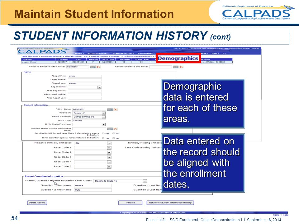 Essential 3b - SSID Enrollment - Online Demonstration v1.1, September 16, 2014 Maintain Student Information STUDENT INFORMATION HISTORY (cont) Demographic data is entered for each of these areas.