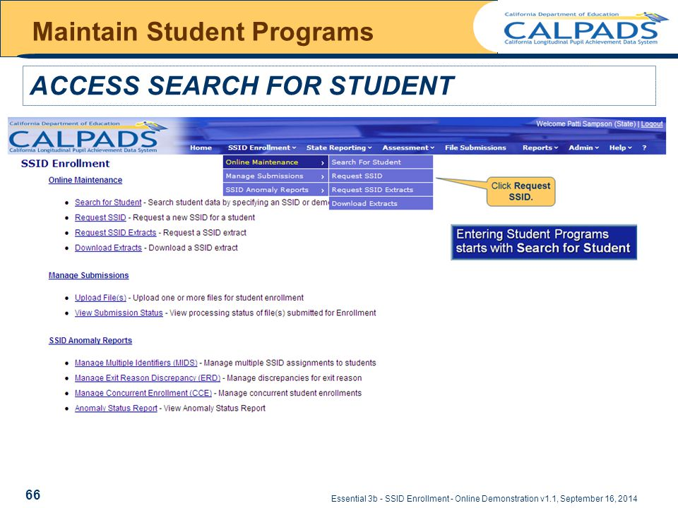 Essential 3b - SSID Enrollment - Online Demonstration v1.1, September 16, 2014 Maintain Student Programs ACCESS SEARCH FOR STUDENT 66