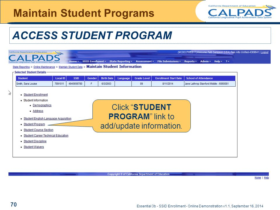 "Essential 3b - SSID Enrollment - Online Demonstration v1.1, September 16, 2014 Maintain Student Programs ACCESS STUDENT PROGRAM Click ""STUDENT PROGRAM"