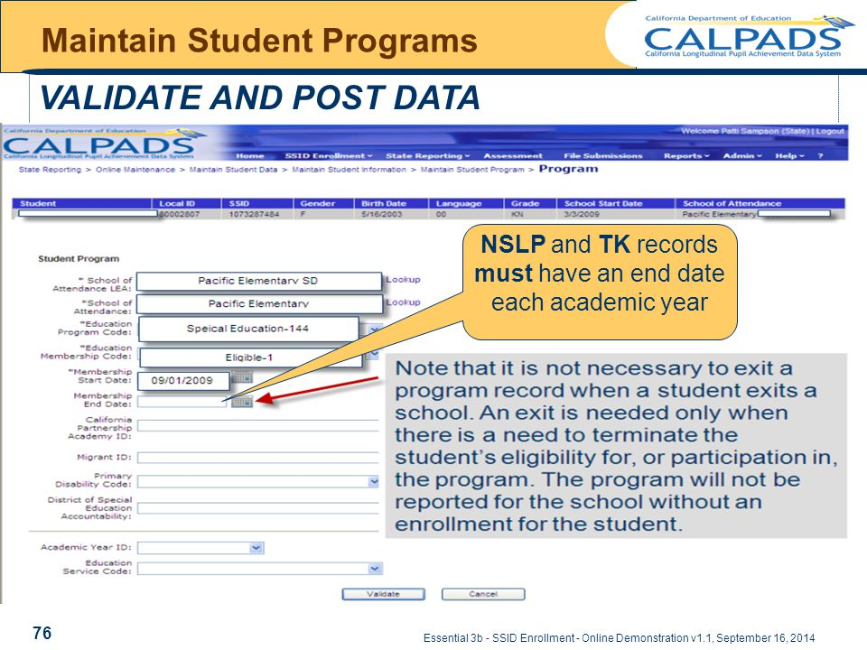 Essential 3b - SSID Enrollment - Online Demonstration v1.1, September 16, 2014 Maintain Student Programs VALIDATE AND POST DATA NSLP and TK records must have an end date each academic year 76