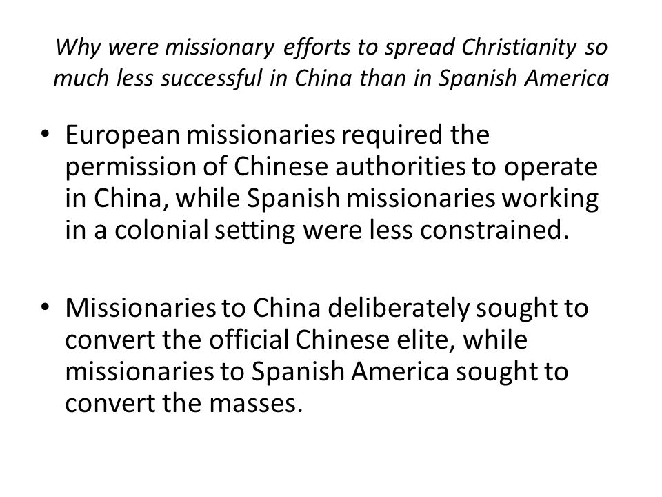 Missionary efforts in China were less successful because the missionaries offered little that the Chinese really needed.