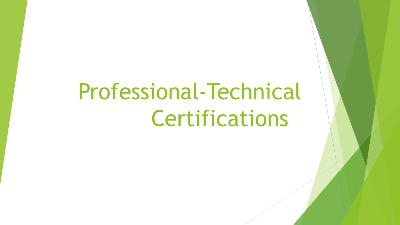Professional-Technical Certifications