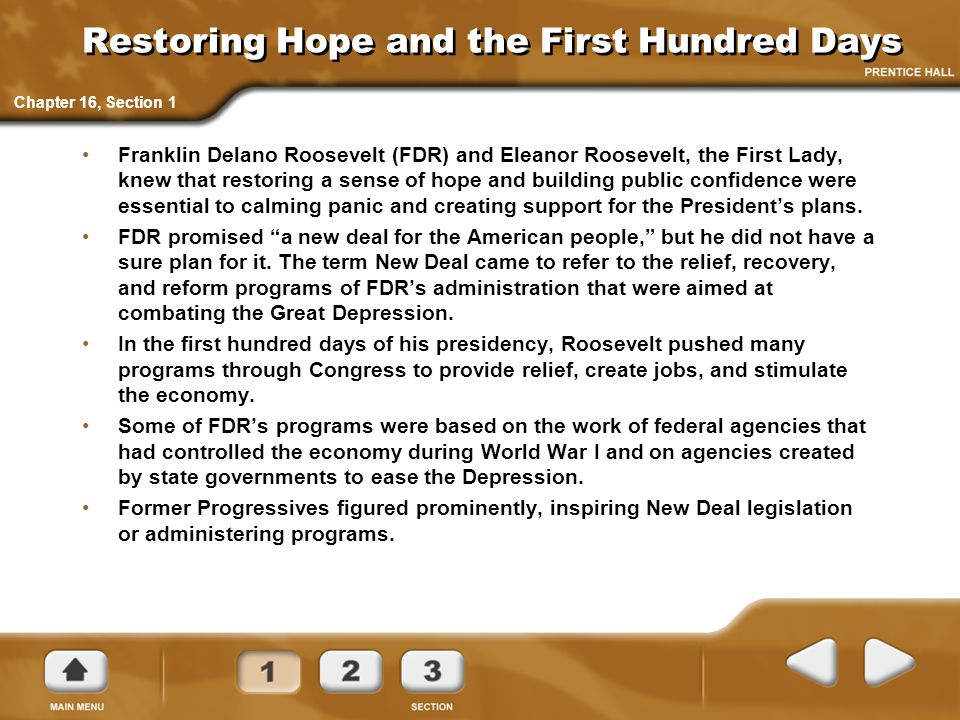 Restoring Hope and the First Hundred Days Franklin Delano Roosevelt (FDR) and Eleanor Roosevelt, the First Lady, knew that restoring a sense of hope a