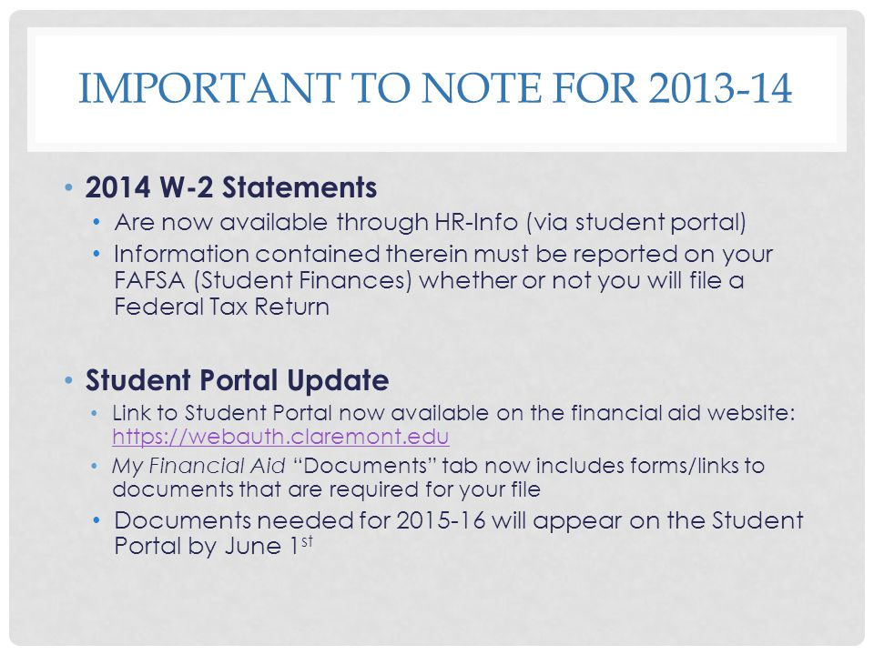 IMPORTANT TO NOTE FOR 2013-14 2014 W-2 Statements Are now available through HR-Info (via student portal) Information contained therein must be reporte
