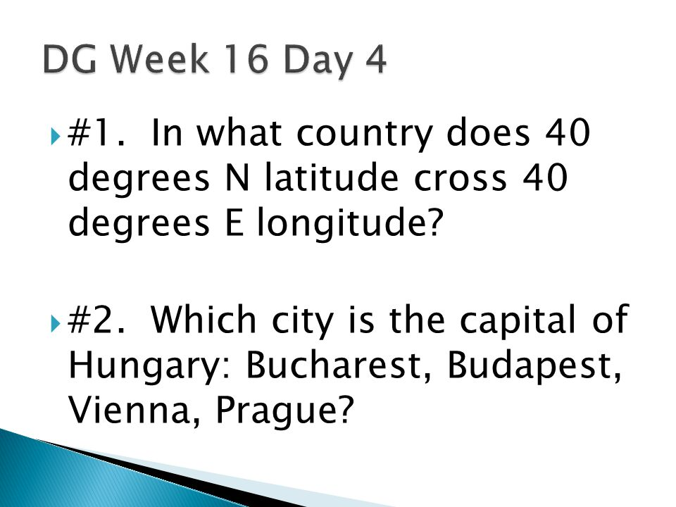  #1.In what country does 40 degrees N latitude cross 40 degrees E longitude.
