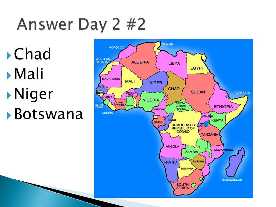  Chad  Mali  Niger  Botswana