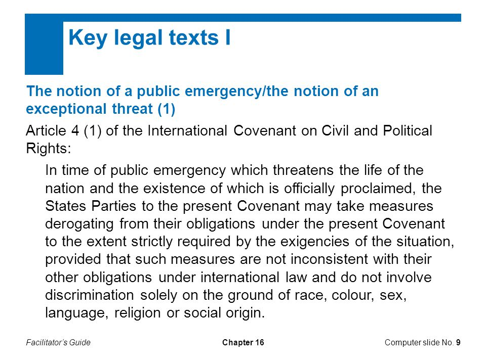 Facilitator's GuideChapter 16 Key legal texts I Computer slide No. 9 The notion of a public emergency/the notion of an exceptional threat (1) Article