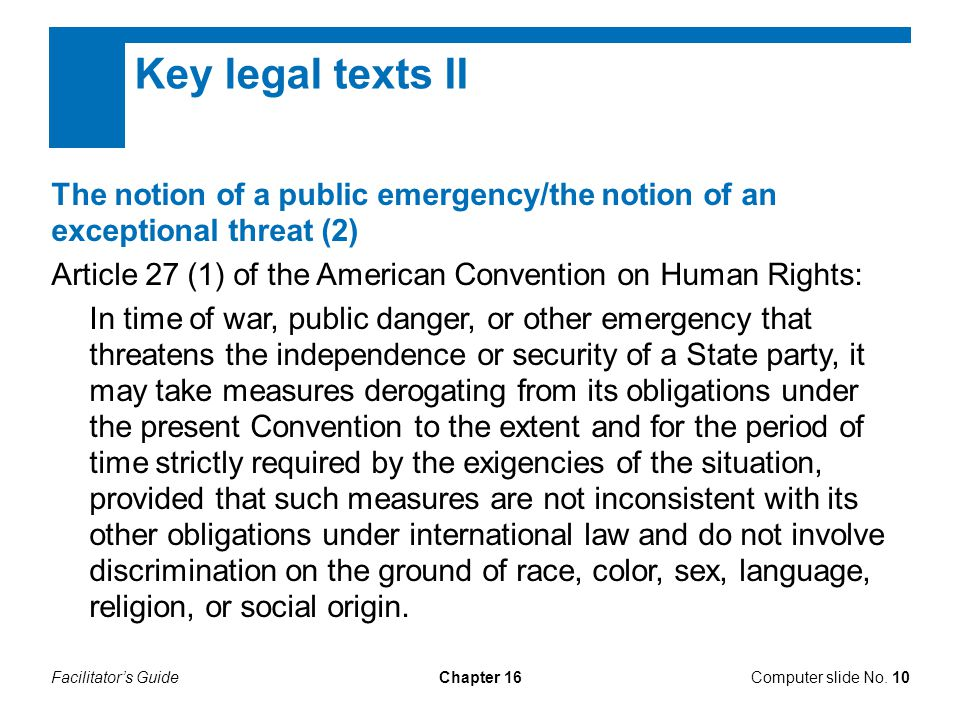 Facilitator's GuideChapter 16Computer slide No. 10 The notion of a public emergency/the notion of an exceptional threat (2) Article 27 (1) of the Amer