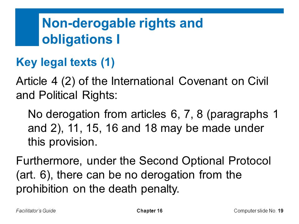 Facilitator's GuideChapter 16 Non-derogable rights and obligations I Computer slide No.