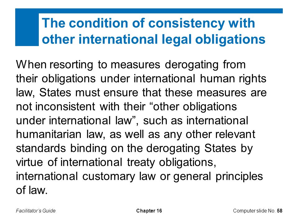 Facilitator's GuideChapter 16 The condition of consistency with other international legal obligations Computer slide No.