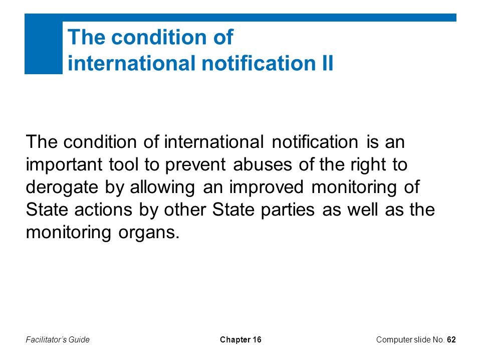 Facilitator's GuideChapter 16 The condition of international notification II Computer slide No. 62 The condition of international notification is an i