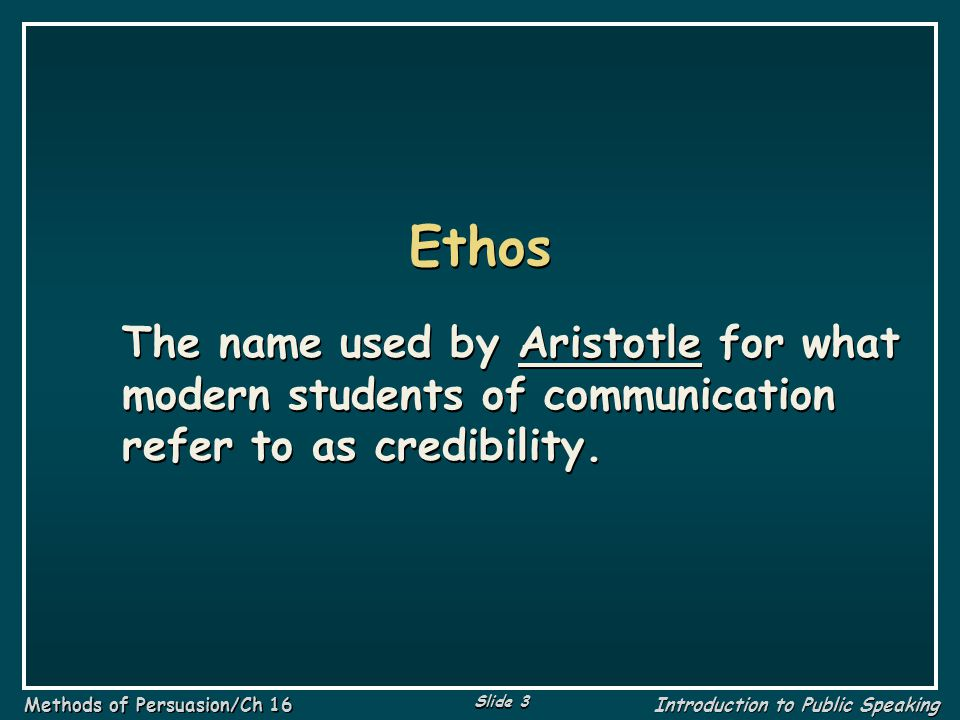 Slide 4 Methods of Persuasion/Ch 16 Introduction to Public Speaking Credibility The audience s perception of whether a speaker is qualified to speak on a given topic.