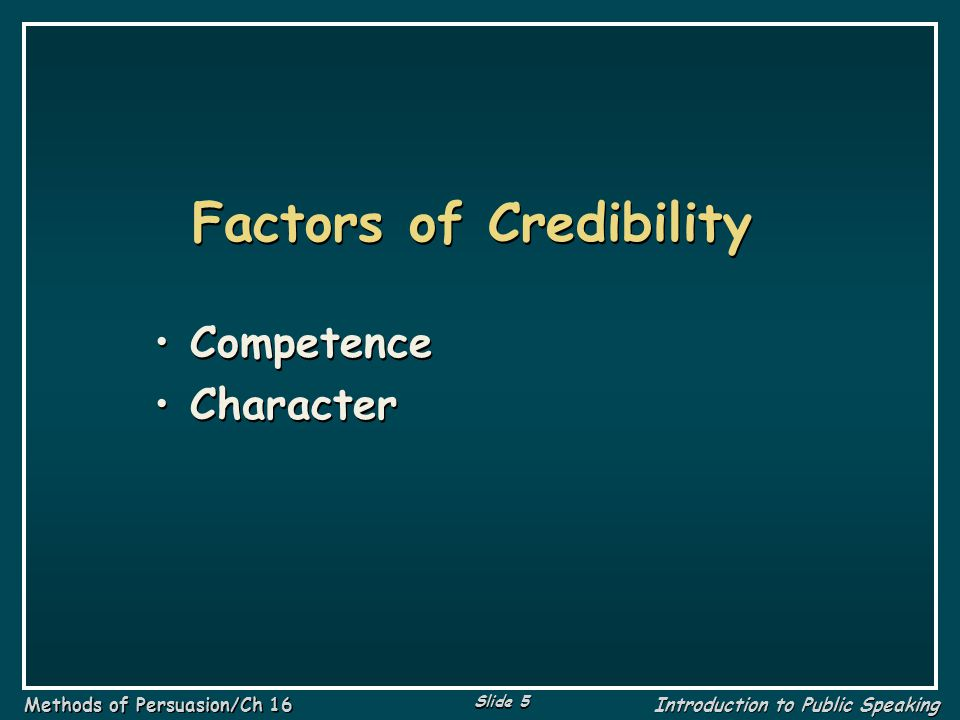 Slide 16 Methods of Persuasion/Ch 16 Introduction to Public Speaking Reasoning The process of drawing a conclusion on the basis of evidence.