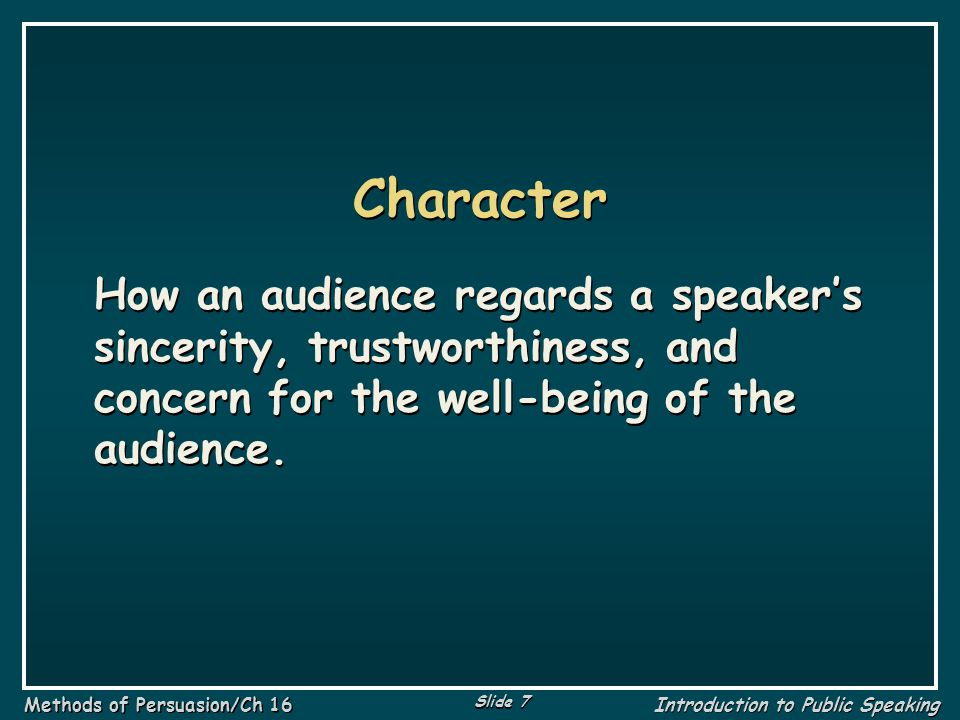 Slide 48 Methods of Persuasion/Ch 16 Introduction to Public Speaking Pathos The name used by Aristotle for what modern students of communication refer to as emotional appeal.