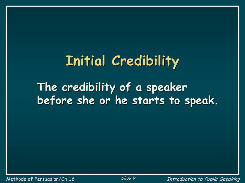 Slide 30 Methods of Persuasion/Ch 16 Introduction to Public Speaking Fallacy An error in reasoning.
