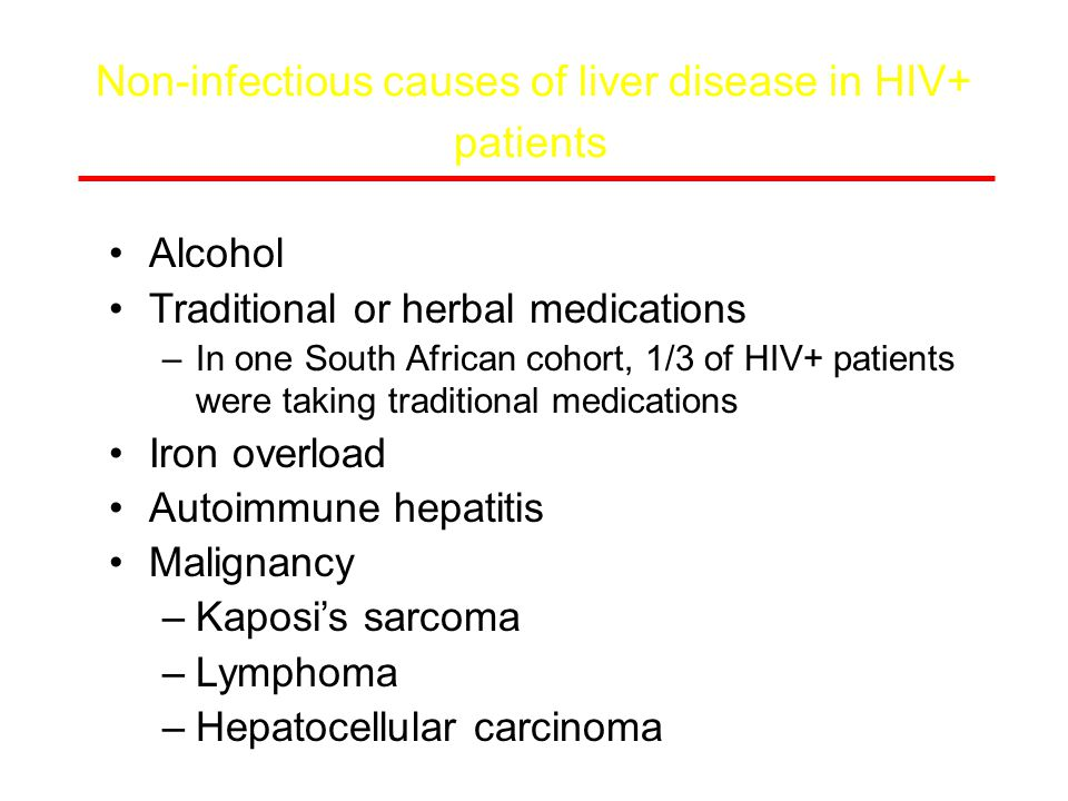 Infectious causes of liver disease in HIV-infected patients Mycobacterial infection: TB, MAI Fungal infection: histoplasma, cryptococcus, penicillium, candida Bacterial infection: Syphilis, Bartonella (peliosis hepatis), Salmonella, Listeria Parasitic infection: Schistoma mansoni, visceral leishmaniasis