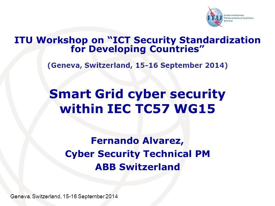 Geneva, Switzerland, 15-16 September 2014 12 Mapping of TC57 Communication Standards to IEC 62351 Security Standards