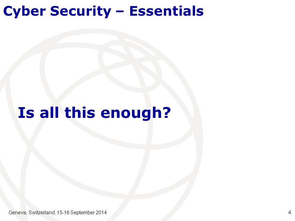 Geneva, Switzerland, 15-16 September 2014 25 Liaisons with Other Security Activities Liaison with ISO JTC 1 / SC 27 IT Security: WG15 has provided lists of Smart Grid security standards & documents to SC27.