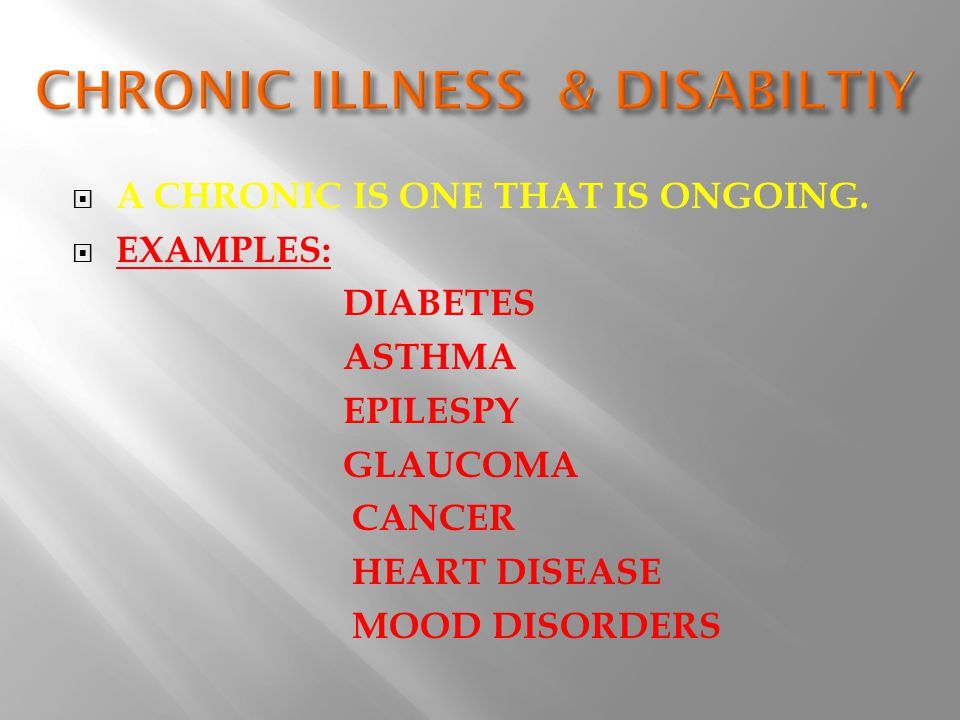 AA CHRONIC IS ONE THAT IS ONGOING.