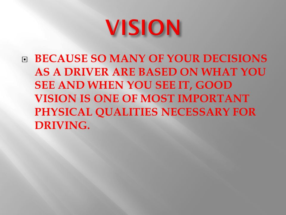VVISUAL ACUITY - IS THE ABILITY TO SEE OBJECTS BOTH NEAR AND FAR.