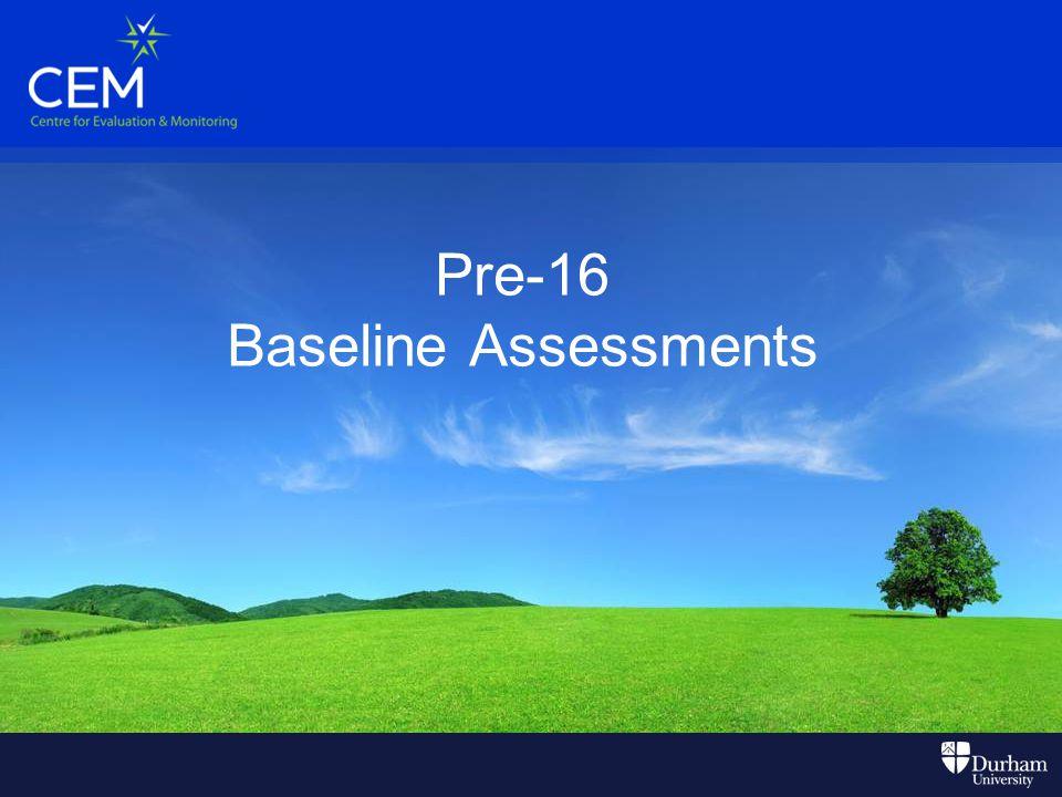 Pre-16 Baseline Assessments