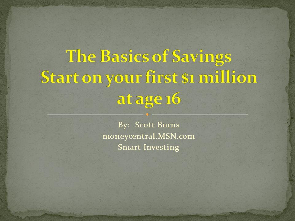By: Scott Burns moneycentral.MSN.com Smart Investing