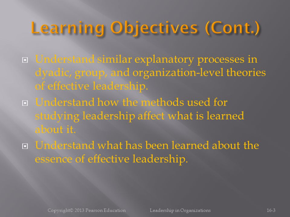  Understand similar explanatory processes in dyadic, group, and organization-level theories of effective leadership.