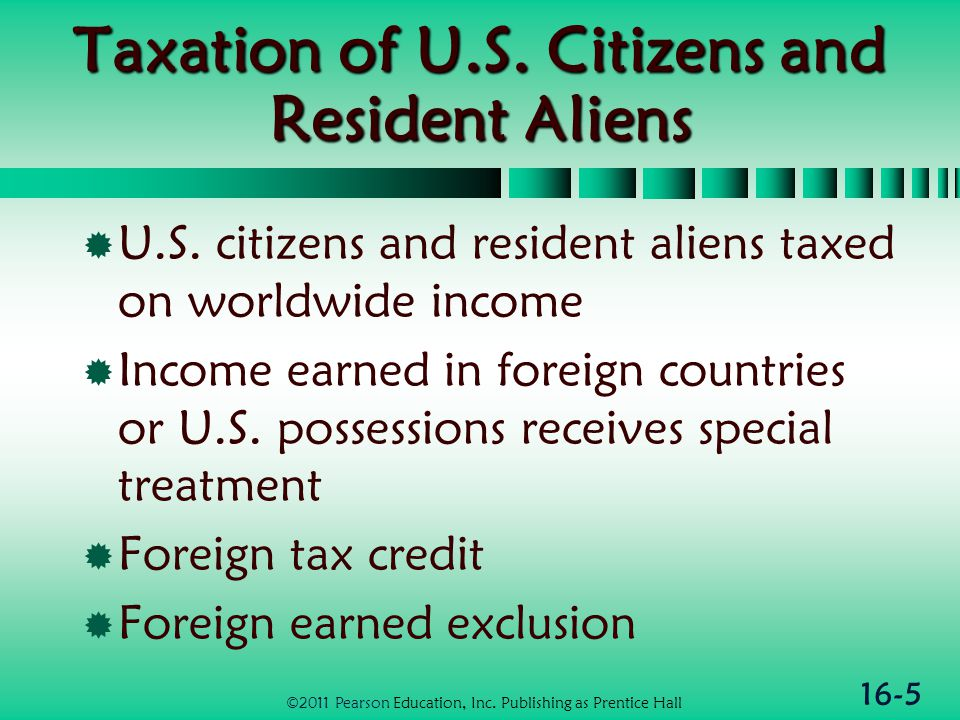 16-5 Taxation of U.S. Citizens and Resident Aliens  U.S.